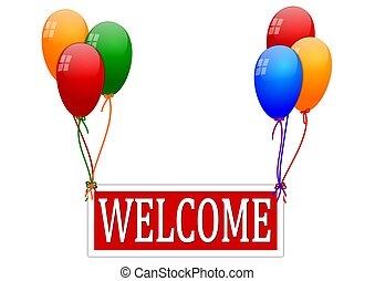 Balloons with a sign saying welcome - Balloons with a sign...