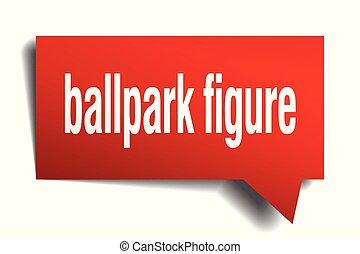 ballpark figure red 3d speech bubble - ballpark figure red...