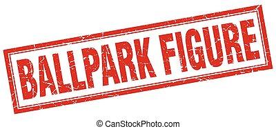 ballpark figure square stamp