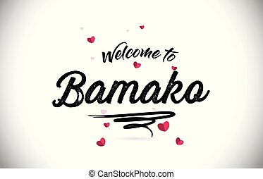 Bamako Welcome To Word Text with Handwritten Font and Pink Heart Shape Design.