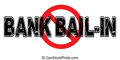 Ban Bank Bail-In, the process wherein banks will keep depositor funds in order to avoid failure.