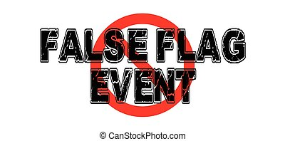 Ban False Flag Events, an operation that is designed to...