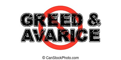 Ban Green and Avarice, the practice of the pursuit of money at all costs.