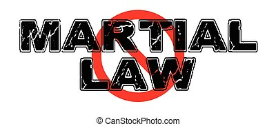 Ban Martial Law, a totalitarian government's imposition of restrictions on the populace, involving suspension of ordinary law with military enforcement.