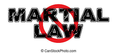 Ban Martial Law, a totalitarian government's imposition of...