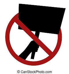 Ban on rallies. Black silhouette of a hand with a banner in a red prohibition sign. Forbiddance on pickets and meetings of people. Vector element