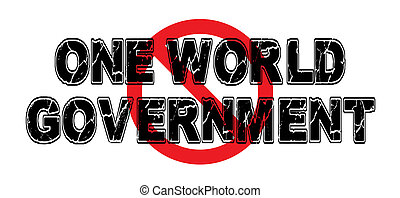 Ban One World Government, the unworkable notion of a...