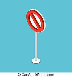 Ban road sign. Stop traffic signal. Prohibited red symbol