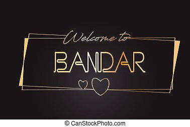 Bandar Welcome to Golden text Neon Lettering Typography Vector Illustration.