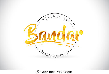 Bandar Welcome To Word Text with Handwritten Font and Golden Texture Design.