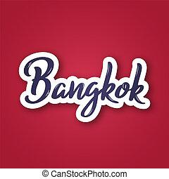 Bangkok - hand drawn name of Thailand.
