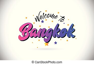 Bangkok Welcome To Word Text with Purple Pink Handwritten Font and Yellow Stars Shape Design Vector.