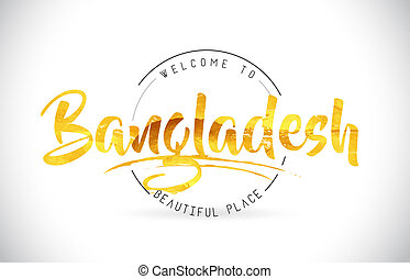 Bangladesh Welcome To Word Text with Handwritten Font and Golden Texture Design.