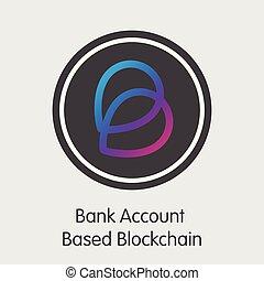 Bank Account Based Blockchain - Cryptocurrency Illustration....