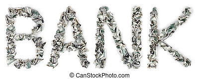 Bank - Crimped 100$ Bills - The word 'bank', made out of...