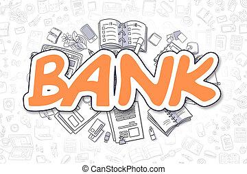 Bank - Doodle Orange Text. Business Concept.