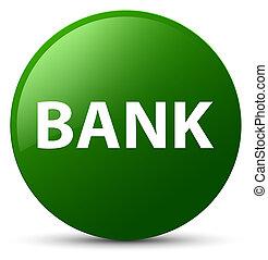 Bank green round button