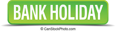 bank holiday green 3d realistic square isolated button