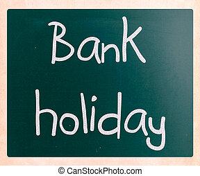 """""""bank, holiday"""", handgeschrieben, mit, weißes, tafelkreide, auf, a, tafel"""