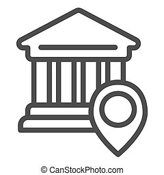 Bank location line icon. University location vector illustration isolated on white. Pin on building outline style design, designed for web and app. Eps 10.