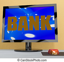 Bank On Monitor Shows Online Or Electronic Banking