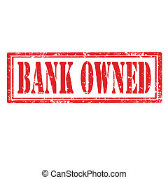 Bank Owned-stamp - Grunge rubber stamp with text Bank...