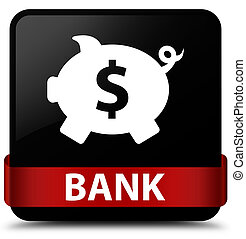 Bank (piggy box dollar sign) black square button red ribbon in middle