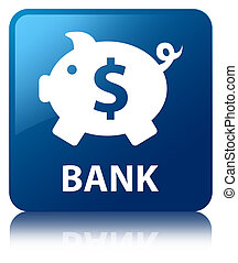 Bank (piggy box dollar sign) blue square button
