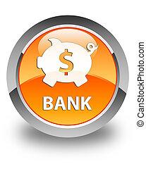 Bank (piggy box dollar sign) glossy orange round button
