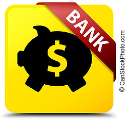Bank (piggy box dollar sign) yellow square button red ribbon in corner