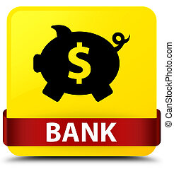 Bank (piggy box dollar sign) yellow square button red ribbon in middle