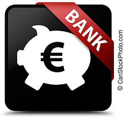 Bank (piggy box euro sign) black square button red ribbon in corner