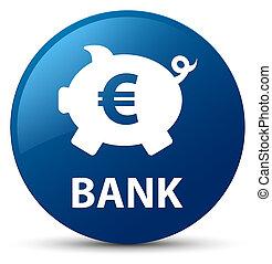 Bank (piggy box euro sign) blue round button