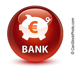Bank (piggy box euro sign) glassy brown round button