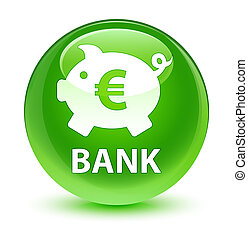 Bank (piggy box euro sign) glassy green round button