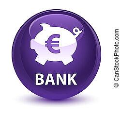 Bank (piggy box euro sign) glassy purple round button