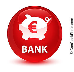 Bank (piggy box euro sign) glassy red round button