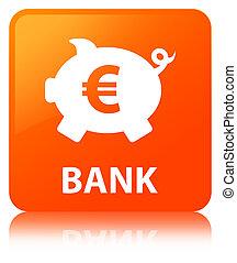 Bank (piggy box euro sign) orange square button