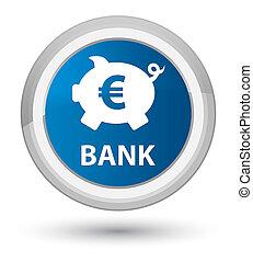 Bank (piggy box euro sign) prime blue round button