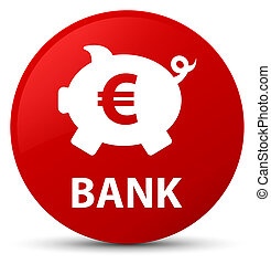 Bank (piggy box euro sign) red round button