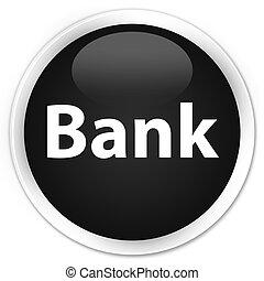 Bank premium black round button