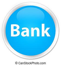 Bank premium cyan blue round button