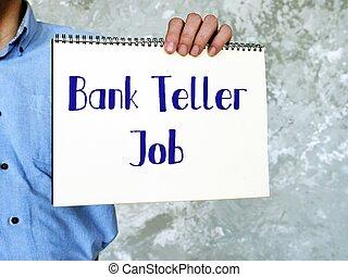 Bank Teller Job sign on the sheet.