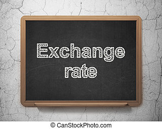 Banking concept: Exchange Rate on chalkboard background