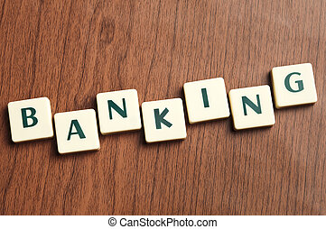 Banking word made by letter pieces
