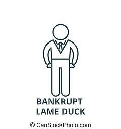 Bankrupt, lame duck line icon, vector. Bankrupt, lame duck ...