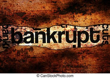 Bankrupt text on grunge background