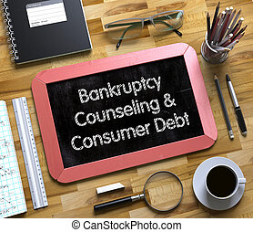 Bankruptcy Counseling and Consumer Debt on Small Chalkboard...