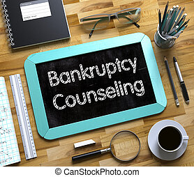 Bankruptcy Counseling Concept on Small Chalkboard. - ...