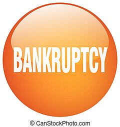 bankruptcy orange round gel isolated push button